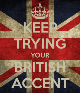 keep-trying-your-british-accent